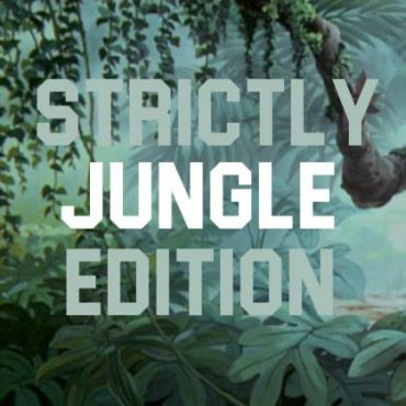 Strictly Jungle Edition